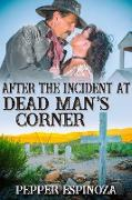 Cover-Bild zu After the Incident at Dead Man's Corner (eBook) von Espinoza, Pepper