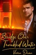 Cover-Bild zu Bridge Over Troubled Water (eBook) von Dean, Vivien