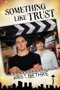 Cover-Bild zu Something Like Trust (eBook) von Bethke, Kris T.