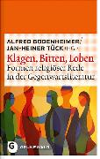 Cover-Bild zu Bodenheimer, Alfred: Klagen, Bitten, Loben