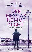 Cover-Bild zu Bodenheimer, Alfred: Der Messias kommt nicht