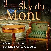 Cover-Bild zu eBook Fürsten & Fälscher - Christian von Landsburg 2 (Ungekürzt)