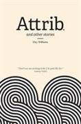 Cover-Bild zu Williams, Eley: Attrib and Other Stories