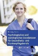 Cover-Bild zu Psychologisches und soziologisches Grundwissen für Gesundheits- und Krankenpflegeberufe von Hornung, Rainer
