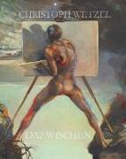 Cover-Bild zu Marx, Harald: Dazwischen - Christoph Wetzel. Gemälde, Zeichnungen, Druckgrafik, Skulpturen