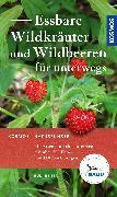Cover-Bild zu Essbare Wildkräuter und Wildbeeren für unterwegs