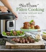 Cover-Bild zu eBook No-Thaw Paleo Cooking in Your Instant Pot®