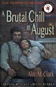 Cover-Bild zu Clark, Alan M.: A Brutal Chill in August