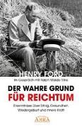 Cover-Bild zu Ford, Henry: Der wahre Grund für Reichtum [mit Fotos]