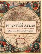 Cover-Bild zu Brooke-Hitching, Edward: The Phantom Atlas: The Greatest Myths, Lies and Blunders on Maps