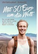 Cover-Bild zu Mit 50 Euro um die Welt - Wie ich mit wenig in der Tasche loszog und als reicher Mensch zurückkam