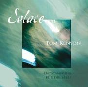 Cover-Bild zu Kenyon, Tom: Solace. Entspannung für die Seele