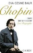 Cover-Bild zu Chopin oder Die Sehnsucht