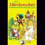 Cover-Bild zu eBook Gebrüder Grimm, Mein Märchenschatz