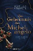 Cover-Bild zu Das Geheimnis des Michelangelo (eBook) von Strukul, Matteo