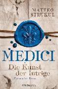 Cover-Bild zu Medici - Die Kunst der Intrige von Strukul, Matteo