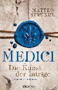 Cover-Bild zu Medici - Die Kunst der Intrige (eBook) von Strukul, Matteo