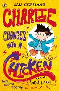 Cover-Bild zu Copeland, Sam: Charlie Changes Into a Chicken