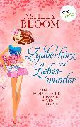 Cover-Bild zu Zauberherz und Liebeswunder (eBook) von auch bekannt als SPIEGEL-Bestseller-Autorin Manuela Inusa, Ashley Bloom