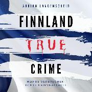 Cover-Bild zu Finnland True Crime (Audio Download) von Langenscheid, Adrian