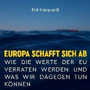 Cover-Bild zu Europa schafft sich ab (Audio Download) von Marquardt, Erik