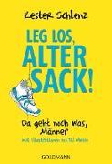 Cover-Bild zu Leg los, alter Sack! (eBook) von Schlenz, Kester
