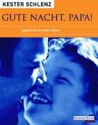 Cover-Bild zu Gute Nacht, Papa! von Schlenz, Kester