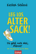 Cover-Bild zu Leg' los, alter Sack! von Schlenz, Kester