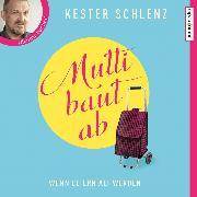 Cover-Bild zu Mutti baut ab. Wenn Eltern alt werden (Audio Download) von Schlenz, Kester