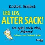 Cover-Bild zu Leg los, alter Sack! (Audio Download) von Schlenz, Kester