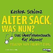 Cover-Bild zu Alter Sack, was nun? (Audio Download) von Schlenz, Kester