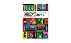 Cover-Bild zu Die neue Zuwanderung von Müller-Jentsch, Daniel (Hrsg.)