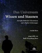 Cover-Bild zu Benz, Arnold: Das Universum - Wissen und Staunen