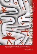 Cover-Bild zu Zentrum Paul Klee (Hrsg.): Mit Klee durch Bern
