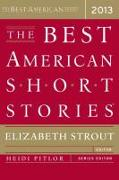 Cover-Bild zu Strout, Elizabeth: The Best American Short Stories 2013