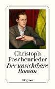 Cover-Bild zu Poschenrieder, Christoph: Der unsichtbare Roman