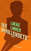 Cover-Bild zu Der Unvollendete von Linder, Lukas
