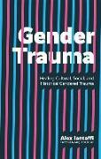 Cover-Bild zu Gender Trauma: Healing Cultural, Social, and Historical Gendered Trauma von Iantaffi, Alex