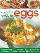 Cover-Bild zu A Cook's Guide to Eggs: The Definitive Egg Cookbook, with Step-By-Step Techniques, 50 Recipes and Over 450 Photographs von Barker, Alex