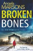 Cover-Bild zu Broken Bones: A Gripping Serial Killer Thriller von Marsons, Angela