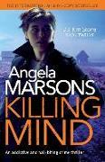 Cover-Bild zu Killing Mind: An addictive and nail-biting crime thriller von Marsons, Angela