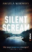 Cover-Bild zu Silent Scream - Wie lange kannst du schweigen? (eBook) von Marsons, Angela