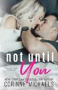 Cover-Bild zu Not Until You von Michaels, Corinne