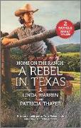 Cover-Bild zu Home on the Ranch: A Rebel in Texas von Warren, Linda
