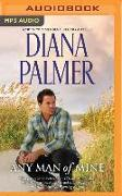Cover-Bild zu Any Man of Mine: A Waiting Game & a Loving Arrangement von Palmer, Diana