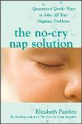 Cover-Bild zu No-Cry Nap Solution: Guaranteed Gentle Ways to Solve All Your Naptime Problems (eBook) von Pantley, Elizabeth