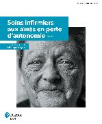 Cover-Bild zu Voyer, Pilippe: Soins infirmiers aux aînés en perte d'autonomie, 3e éd. | Manuel (imprimé et numérique) + MonLab (60 mois)
