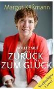 Cover-Bild zu Käßmann, Margot: Voller Mut zurück zum Glück (eBook)