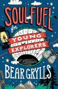 Cover-Bild zu Grylls, Bear: Soul Fuel for Young Explorers (eBook)