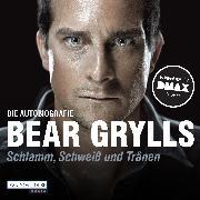 Cover-Bild zu Grylls, Bear: Schlamm, Schweiß und Tränen (Audio Download)